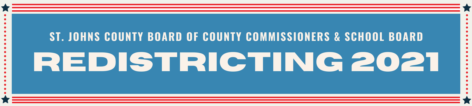 St. Johns County Board of County Commissioners & SChool Board - Redistricting 2021