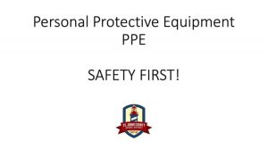 Personal Protective Equipment (PPE) Presentation