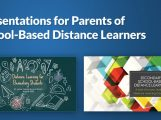 Presentations for Parents of School-Based Distance Learners