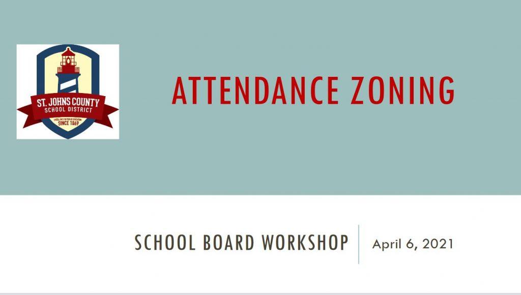 School Board Workshop Attendance Zoning Presentation - April 6, 2021