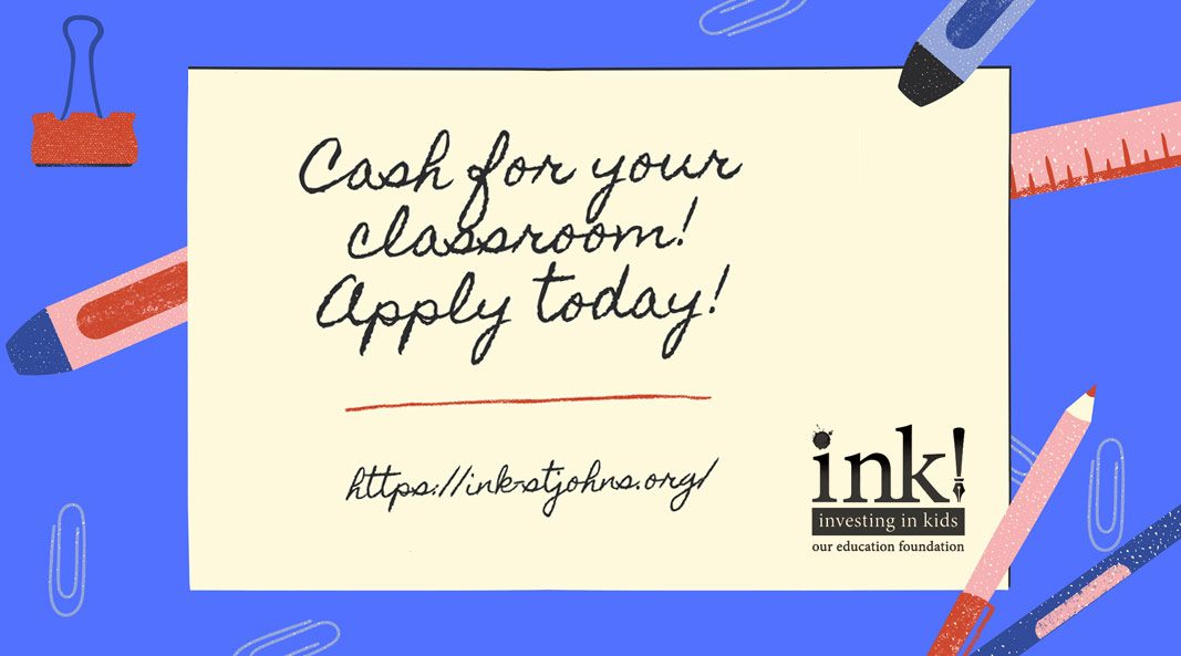 Cash for your classroom! Apply today! https://ink-stjohns.org/
