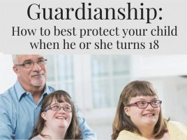 """""""Guardianship: How to Best Protect Your Child When He or She Turns 18"""" on May 7th"""